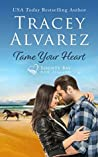Tame Your Heart (Bounty Bay, #6)