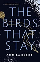 The Birds That Stay (A Russell and Leduc Mystery, #1)