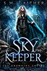 Sky Keeper (The Drowning Empire #1)