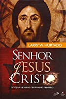 Senhor Jesus Cristo. Devoção a Jesus Cristianismo Primitivo (Em Portuguese do Brasil)