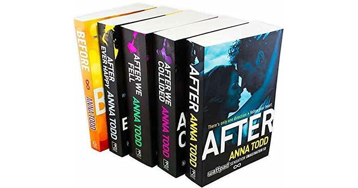 After After We Collided After We Fell After Ever Happy Before By Anna Todd