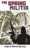The Spring Militia (Angie & Bernie Mystery Series Book 2)