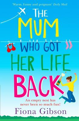 The Mum Who Got Her Life Back by Fiona Gibson