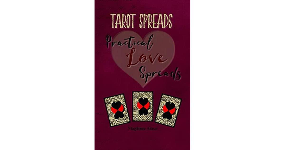 TAROT SPREADS: Practical Love Spreads by Magdalene Aleece