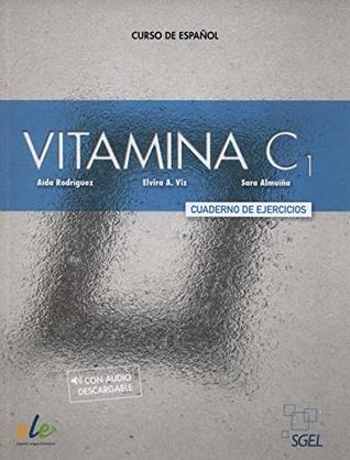 Vitamina C1: Level C1: Exercises book with free access to online audio: Curso de espanol: Cuaderno de Ejercicios