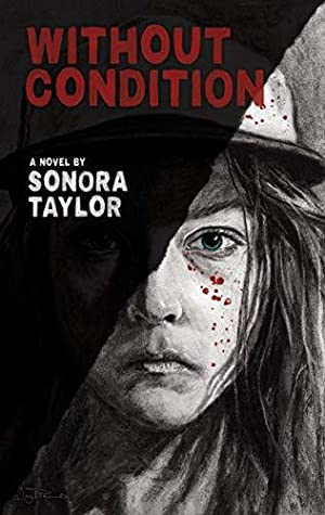 Without Condition by Sonora Taylor