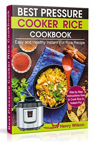 Best Pressure Cooker Rice Cookbook Easy and Healthy Instant