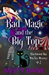 Bad Magic and the Big Top (Blackwood Bay Witches #2)