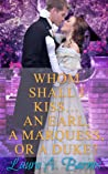 Whom Shall I Kiss... An Earl, A Marquess, or A Duke? (Tricking the Scoundrels #1)