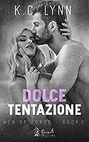 Dolce tentazione (Men of Honor Vol. 2)