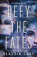 Defy the Fates (Defy the Stars Book 3)