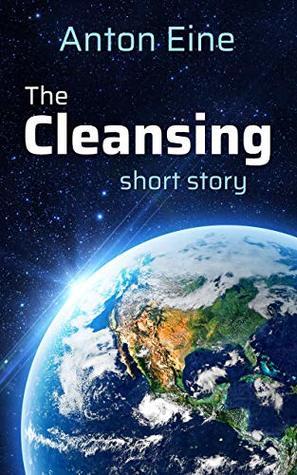 The Cleansing by Anton Eine