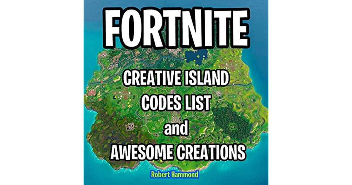 Fortnite Creative Island Codes List and Awesome Creations by Robert