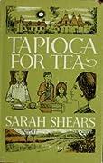 Tapioca For Tea: Memories Of A Kentish Childhood