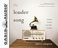 The Louder Song (Library Edition): Listening for Hope in the Midst of Lament