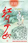 Girl Under a Red Moon: Growing Up During China's Cultural Revolution (Scholastic Focus)