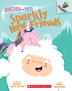 Sparkly New Friends (Unicorn and Yeti, #1)