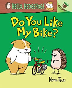 Do You Like My Bike? (An Acorn Book)