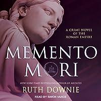 Memento Mori: A Crime Novel of the Roman Empire