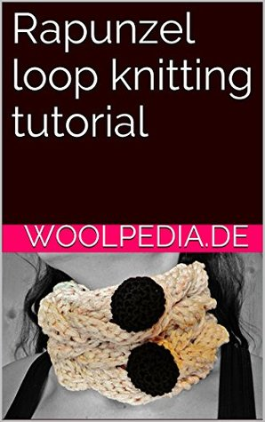 Rapunzel loop knitting tutorial - Woolpedia