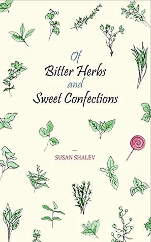Of Bitter Herbs and Sweet Confections