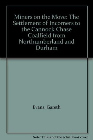Miners on the Move: The Settlement of Incomers to the Cannock Chase Coalfield from Northumberland and Durham