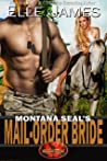 Montana SEAL's Mail-Order Bride (Brotherhood Protectors, #12)