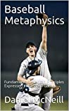 Baseball Metaphysics: Fundamental American Principles Expressed In Baseball Games