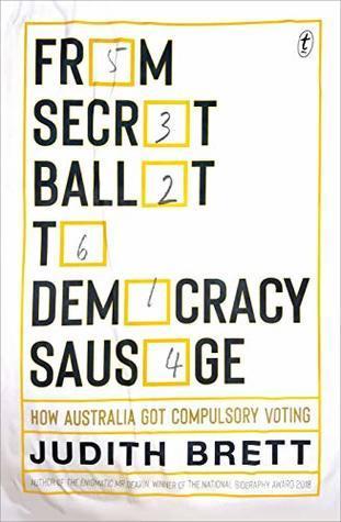 From Secret Ballot to Democracy Sausage by Judith Brett