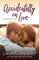 Accidentally in Love (Friends First Book 3)