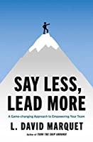 Leadership is Language: How Small Changes in What You Say Can Make a Huge Difference to Your Team's Results