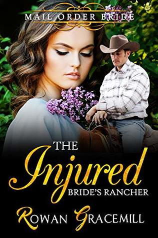 The Injured Bride's Rancher