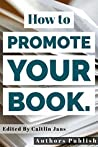 How to Promote Your Book.