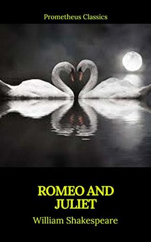 Romeo and Juliet (Best Navigation, Active TOC)(Prometheus Classics)