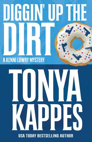 Diggin' Up Dirt by Tonya Kappes