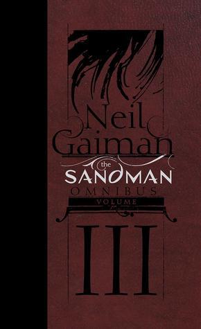 The Sandman Omnibus, Vol. 3 by Neil Gaiman