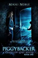 Piggybacker (Vessel of Lost Souls Book 1)