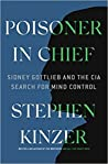 Poisoner in Chief by Stephen Kinzer