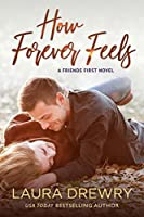 How Forever Feels (Friends First Book 4)