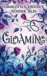 Gloaming (Wonder Tales #2)
