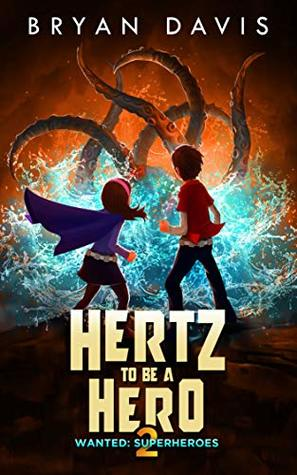 Hertz to Be a Hero by Bryan Davis