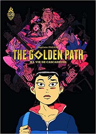 The Golden Path, ma vie de cascadeuse
