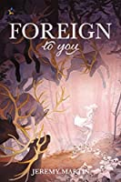 Foreign to You (Foreign to You, #1)