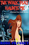 The Walk That Haunts Me (Haunted Tour Guide Mystery #9)