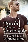 Saved by the Movie Star (Rich and Famous Romance, #2)