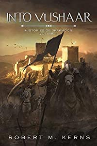 Into Vushaar (Histories of Drakmoor Book 2)