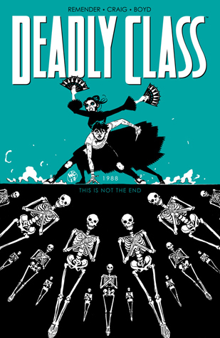 Deadly Class, Vol. 6 by Rick Remender