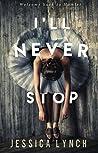 I'll Never Stop (Hamlet, #4)