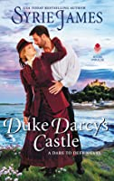Duke Darcy's Castle (Dare to Defy, #3)