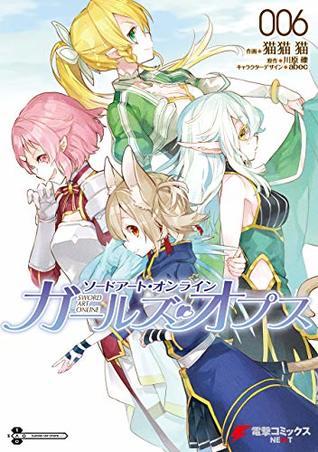 ソードアート・オンライン ガールズ・オプス 6 [Sōdo Āto Onrain Gāruzu Opusu 6] (Sword Art Online: Girls' Ops, #6)